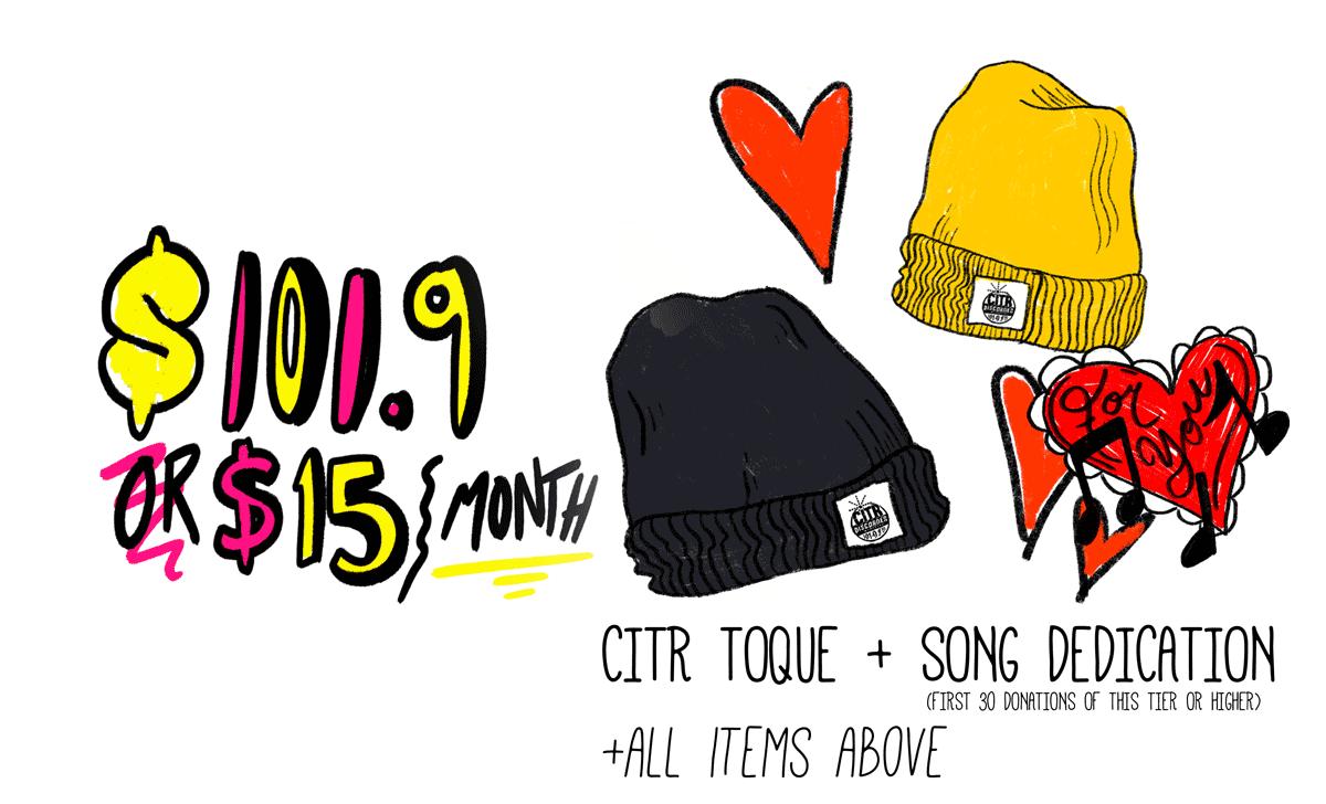 $101.9 or $15 a month gets you a CiTR toque (that's a beanie for you yankees) and a song dedication