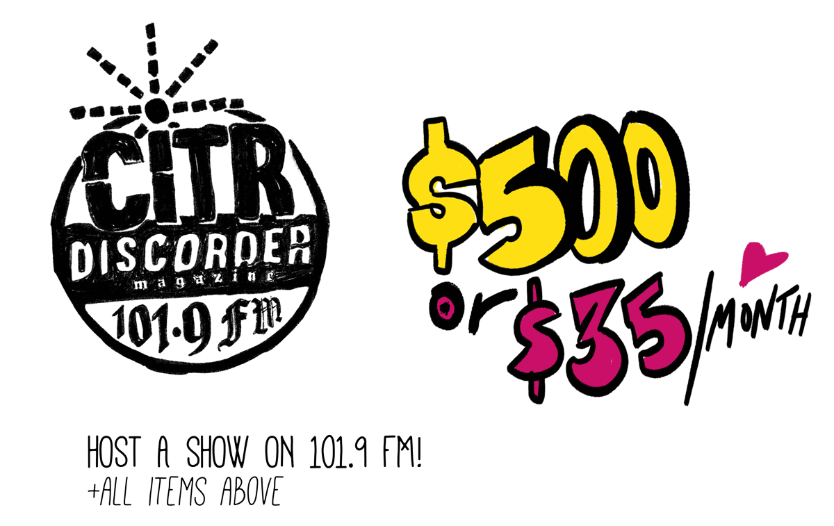 $500 or $35 a month gets you your own CiTR show!